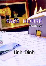 FAKE HOUSE by Linh Dinh