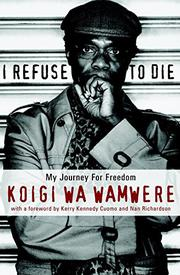 I REFUSE TO DIE by Koigi Wa Wamwere
