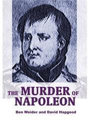 THE MURDER OF NAPOLEON by Ben & David Hapgood Weider