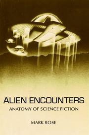 ALIEN ENCOUNTERS: Anatomy of Science Fiction by Mark Rose