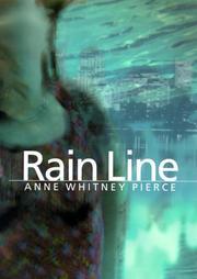 RAIN LINE by Anne Whitney Pierce