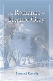 THE ROMANCE OF ELEANOR GRAY by Raymond Kennedy