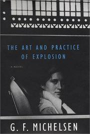 THE ART AND PRACTICE OF EXPLOSION by G.F. Michelsen