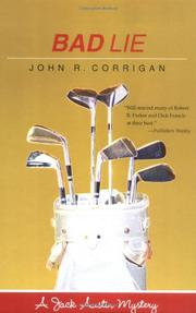BAD LIE by John R. Corrigan
