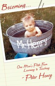BECOMING MR. HENRY by Peter Henry