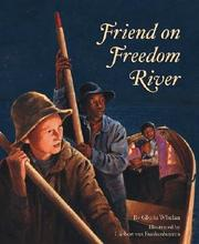 FRIENDS ON FREEDOM RIVER by Gloria Whelan