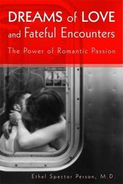 DREAMS OF LOVE AND FATEFUL ENCOUNTERS: The Power of Romantic Passion by Ethel S. Person