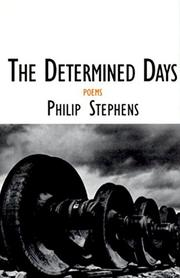 THE DETERMINED DAYS by Philip Stephens