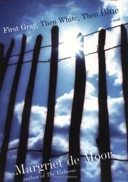 Book Cover for FIRST GRAY, THEN WHITE, THEN BLUE