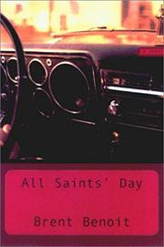 ALL SAINTS' DAY  by Brent Benoit