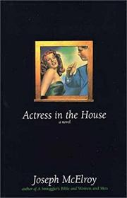 ACTRESS IN THE HOUSE by Joseph McElroy