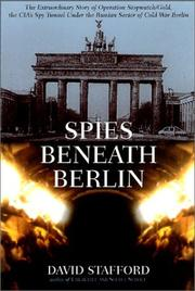 SPIES BENEATH BERLIN by David Stafford