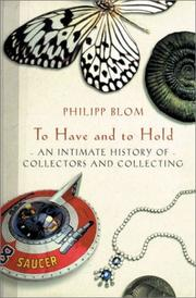 TO HAVE AND TO HOLD by Philipp Blom