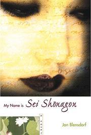MY NAME IS SEI SHONAGON by Jan Blensdorf