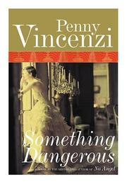 SOMETHING DANGEROUS by Penny Vincenzi