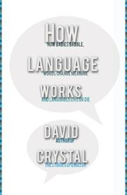 HOW LANGUAGE WORKS by David Crystal
