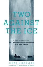 TWO AGAINST THE ICE by Ejnar Mikkelsen