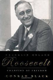 FRANKLIN DELANO ROOSEVELT by Conrad Black