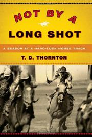NOT BY A LONG SHOT by T.D. Thornton