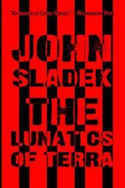 THE LUNATICS OF TERRA by John Sladek