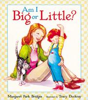 AM I BIG OR LITTLE? by Margaret Park Bridges