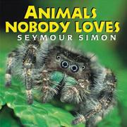 ANIMALS NOBODY LOVES by Seymour Simon