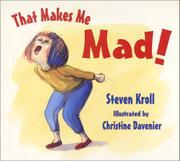 THAT MAKES ME MAD! by Steven Kroll