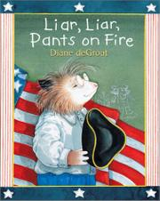 LIAR, LIAR, PANTS ON FIRE by Diane deGroat