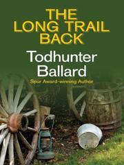 THE LONG TRAIL BACK by Todhunter Ballard