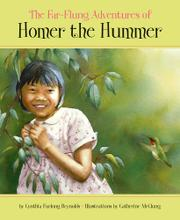THE FAR-FLUNG ADVENTURES OF HOMER THE HUMMER by Cynthia Furlong Reynolds
