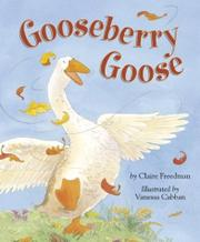 GOOSEBERRY GOOSE by Claire Freedman