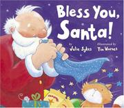 BLESS YOU, SANTA! by Julie Sykes