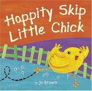 HOPPITY SKIP LITTLE CHICK by jo Brown