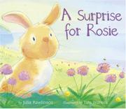 A SURPRISE FOR ROSIE by Julia Rawlinson