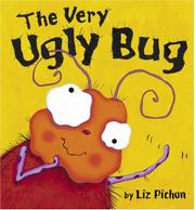THE VERY UGLY BUG by Liz Pichon
