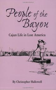PEOPLE OF THE BAYOU: Cajun Life in Lost America by Christopher Hallowell