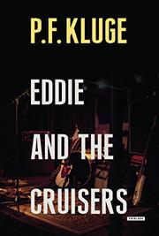EDDIE AND THE CRUISERS by P. F. Kluge