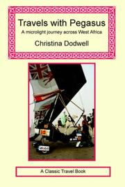 TRAVELS WITH PEGASUS: A Microlight Journey Across West Africa by Christina Dodwell