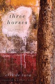 THREE HORSES by Erri De Luca