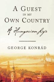 A GUEST IN MY OWN COUNTRY by George Konrád