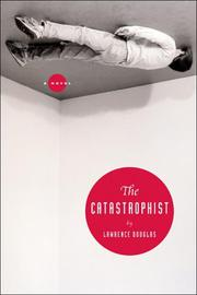 THE CATASTROPHIST by Lawrence Douglas