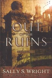 OUT OF THE RUINS by Sally Wright