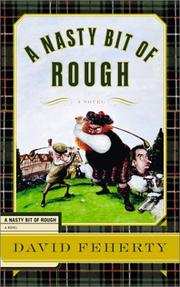 A NASTY BIT OF ROUGH by David Feherty