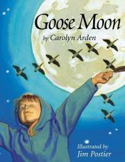 GOOSE MOON by Carolyn Arden