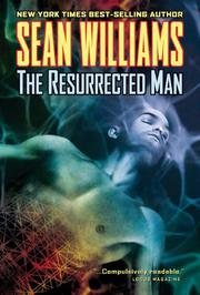 THE RESURRECTED MAN by Sean Williams