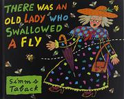 THERE WAS AN OLD LADY WHO SWALLOWED A FLY by Simms--Adapt. & Illus. Taback