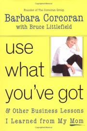 USE WHAT YOU'VE GOT by Barbara Corcoran