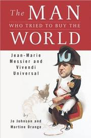 THE MAN WHO TRIED TO BUY THE WORLD by Jo Johnson