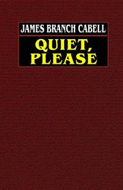 QUIET, PLEASE by James Cabell