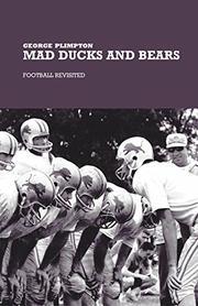 MAD DUCKS AND BEARS by George Plimpton
